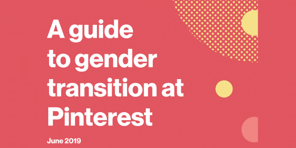 Pinterest Releases Gender Transition Guide to Help Other Organizations Facilitate Change