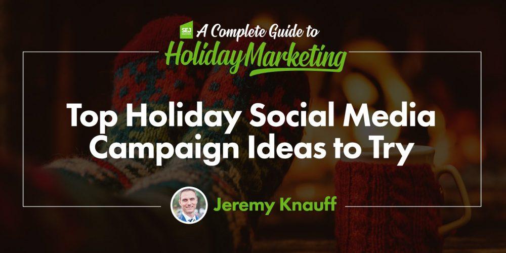 Top Holiday Social Media Campaign Ideas to Try via @jeremyknauff