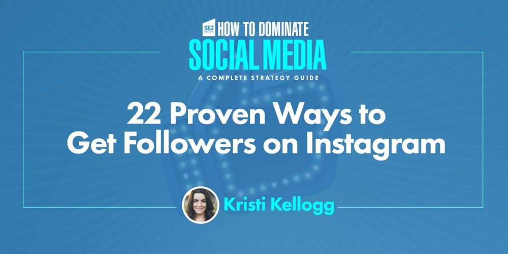 22 Proven Ways to Get Followers on Instagram via @KristiKellogg
