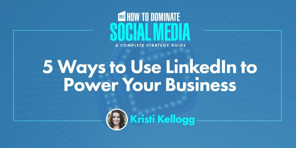5 Ways to Use LinkedIn to Power Your Business via @KristiKellogg