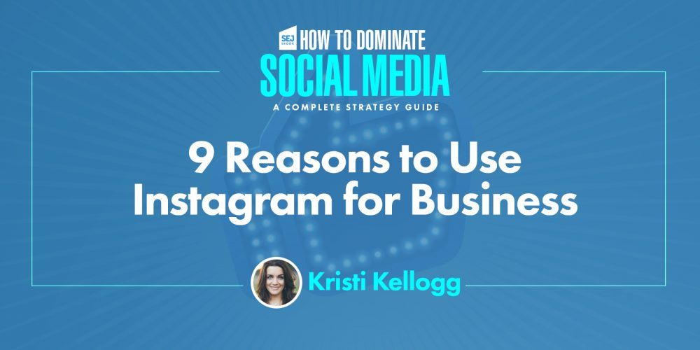 9 Reasons to Use Instagram for Business via @KristiKellogg