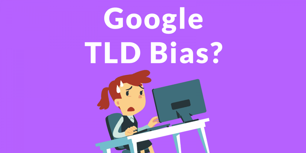 Is Google Biased Toward Some Top Level Domains? via @martinibuster