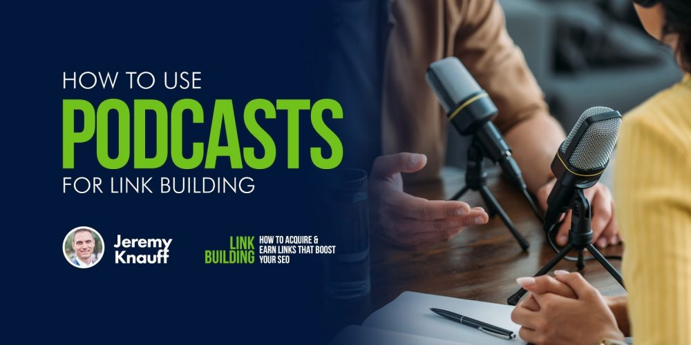 How to Use Podcasts for Link Building via @jeremyknauff