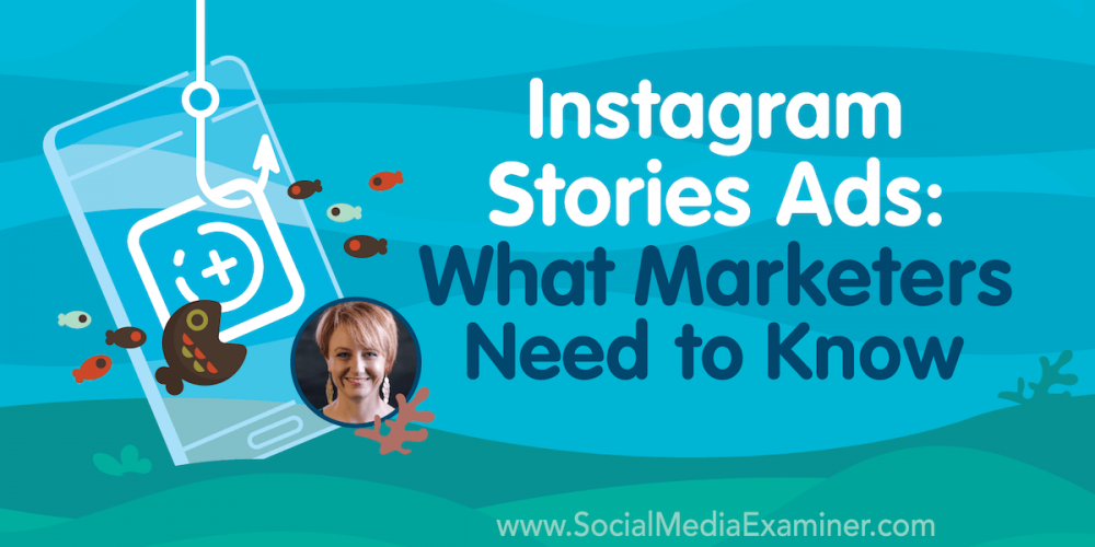 Instagram Stories Ads: What Marketers Need to Know