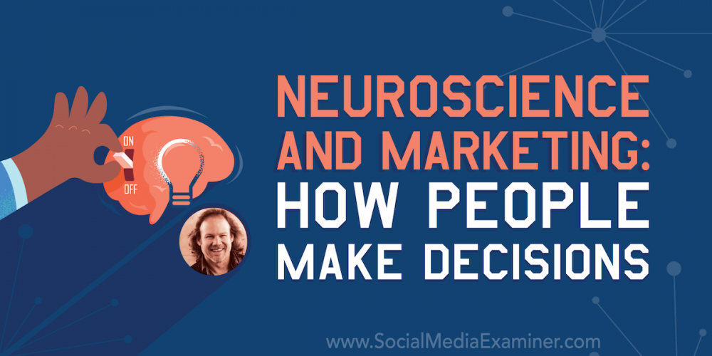Neuroscience and Marketing: How People Make Decisions
