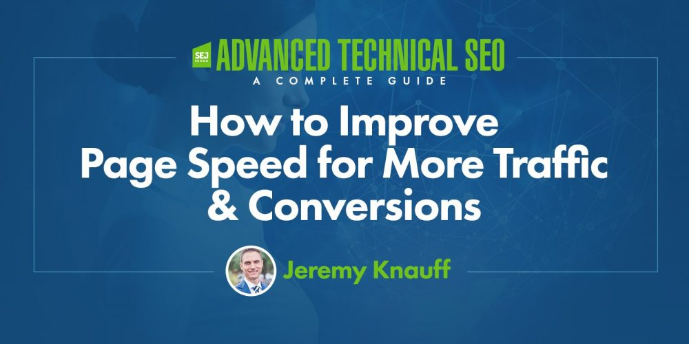 How to Improve Page Speed for More Traffic & Conversions via @jeremyknauff