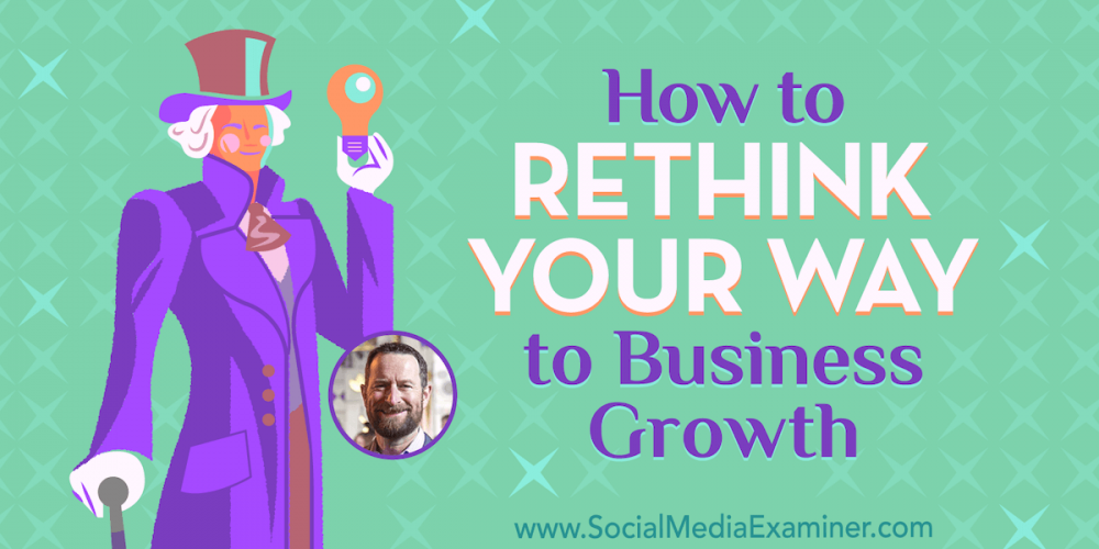 How to Rethink Your Way to Business Growth