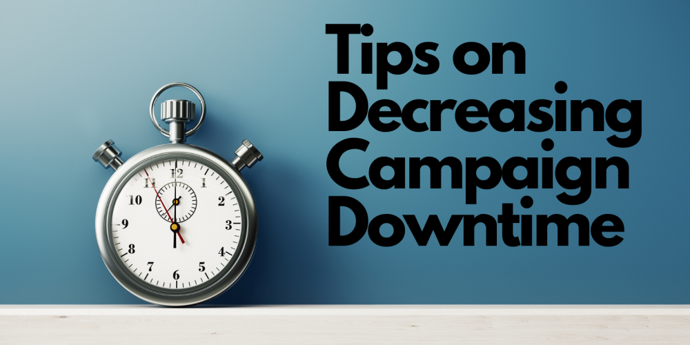 4 Top Tips for Decreasing Campaign Downtime via @joshuacmccoy
