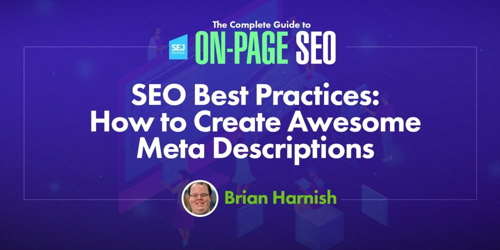 SEO Best Practices: How to Create Awesome Meta Descriptions via @BrianHarnish