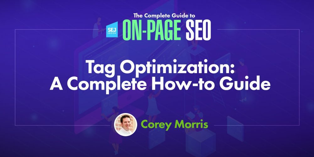 Title Tag Optimization: A Complete How-to Guide via @coreydmorris