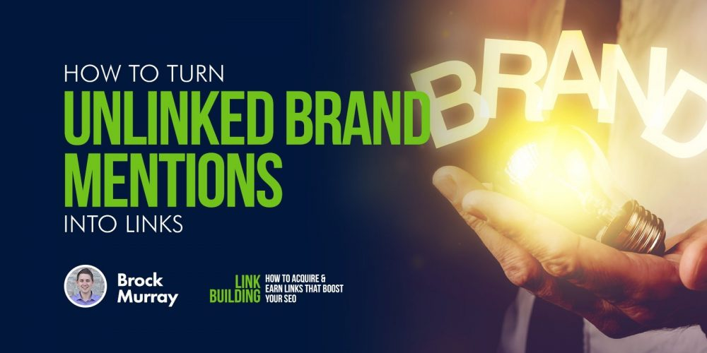 How to Turn Unlinked Brand Mentions Into Links via @SEOBrock