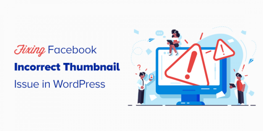 How to Fix Facebook Incorrect Thumbnail Issue in WordPress