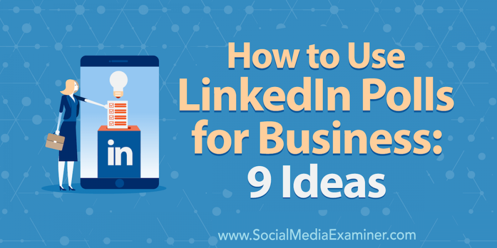 How to Use LinkedIn Polls for Business: 9 Ideas
