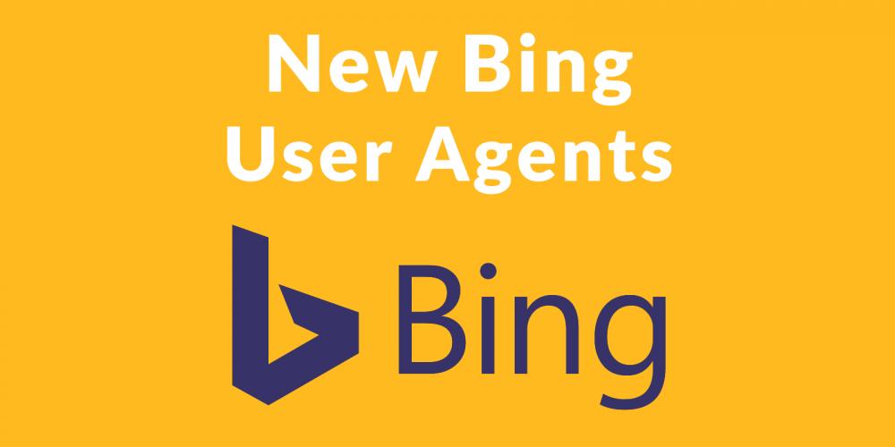 New Bingbot User Agents Will Streamline SEO via @martinibuster