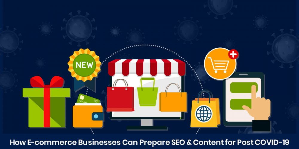 How Ecommerce Businesses Can Prepare SEO & Content for Post-COVID-19 via @Manish_Analyst