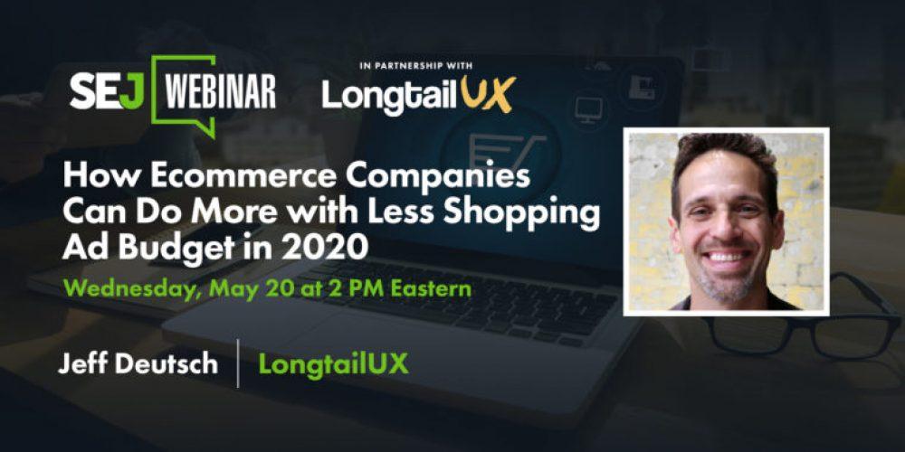 How Ecommerce Companies Can Do More with Less Shopping Ad Budget [Webinar] via @brentcsutoras