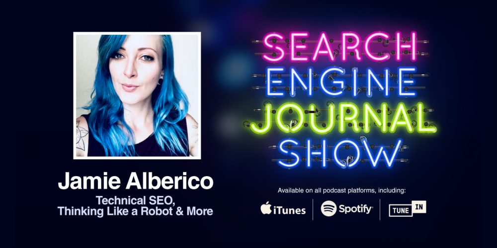 Technical SEO, Thinking Like a Robot & More with Jamie Alberico – Ep. 196