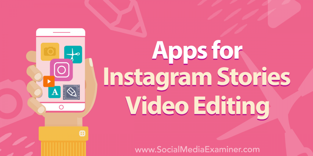 Apps for Instagram Stories Video Editing