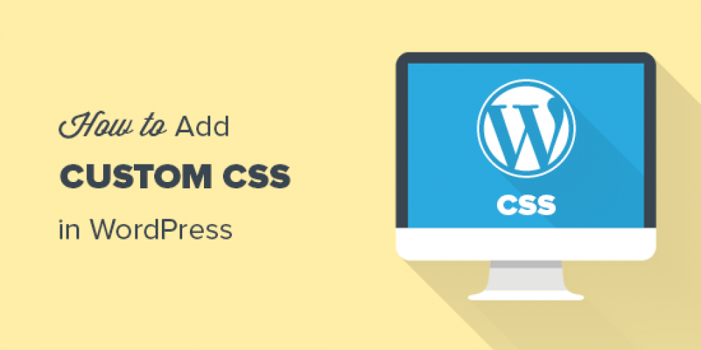 How to Easily Add Custom CSS to Your WordPress Site