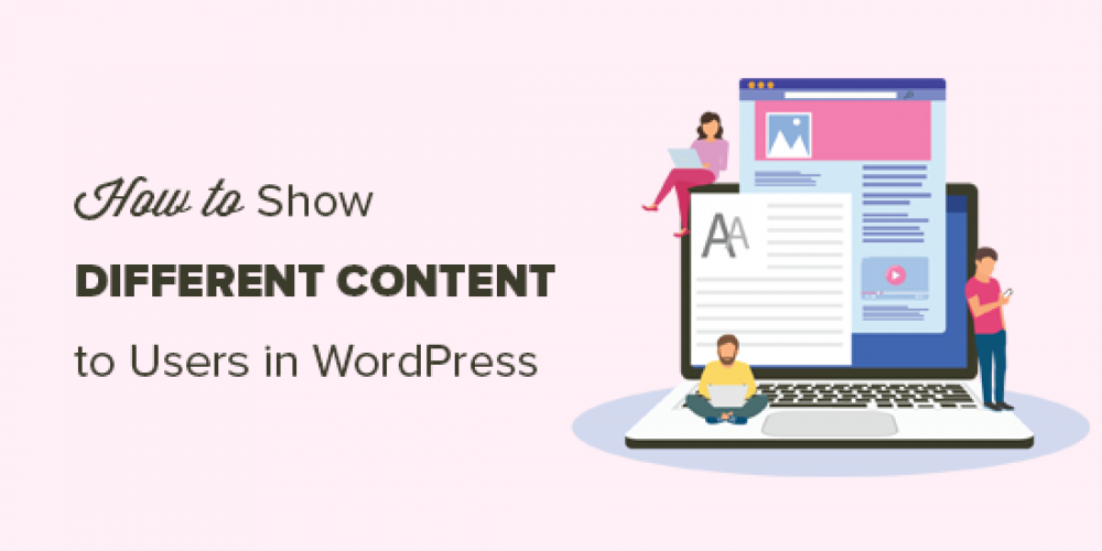How to Show Personalized Content to Different Users in WordPress