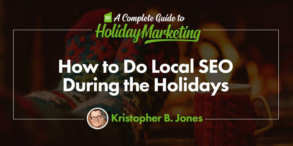 How to Do Local SEO During the Holidays via @krisjonescom