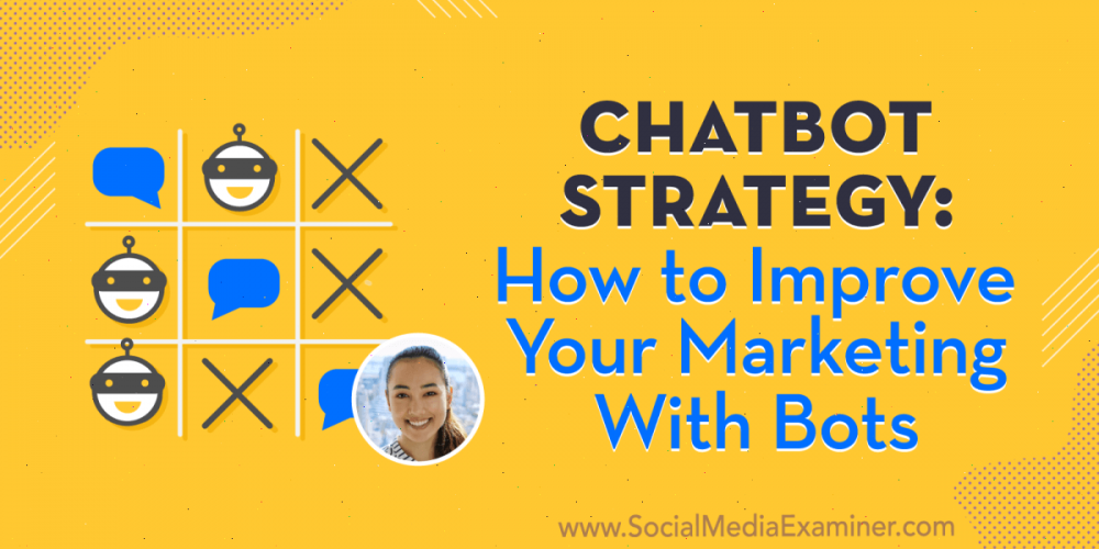 Chatbot Strategy: How to Improve Your Marketing With Bots