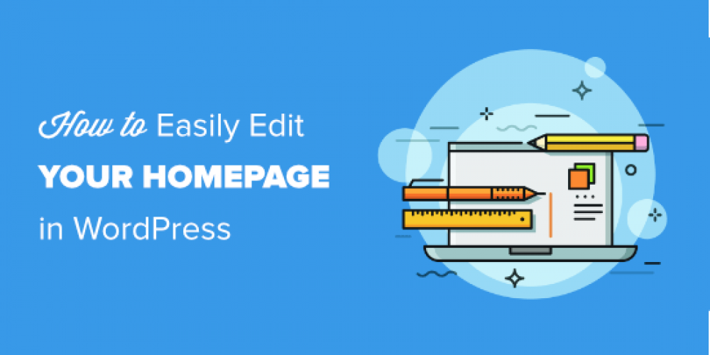 How to Edit a WordPress Homepage (Easily & Effectively)