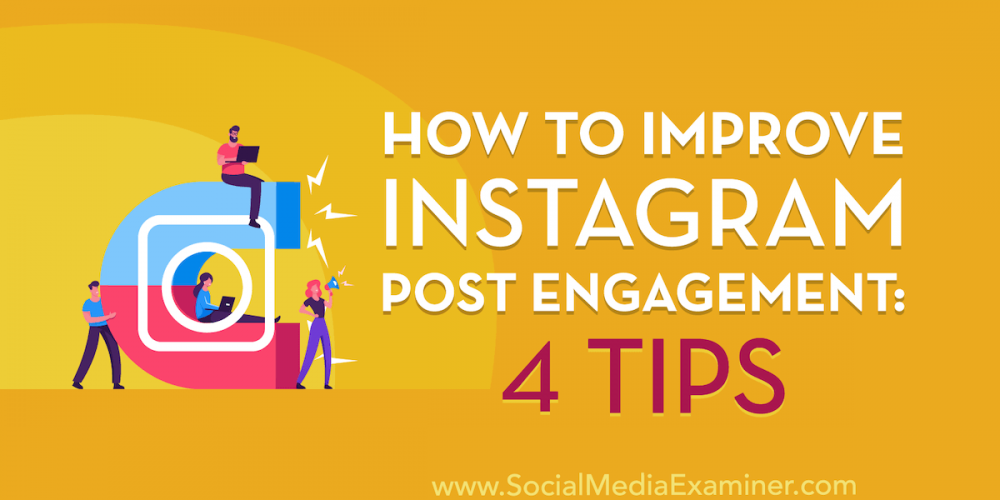 How to Improve Instagram Post Engagement: 4 Tips