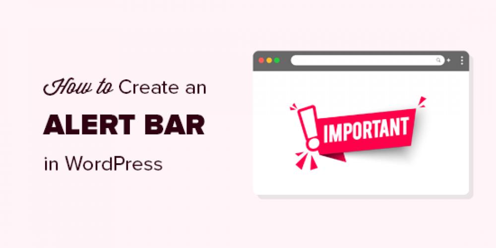 How to Create an Alert Bar in WordPress (3 Easy Ways)