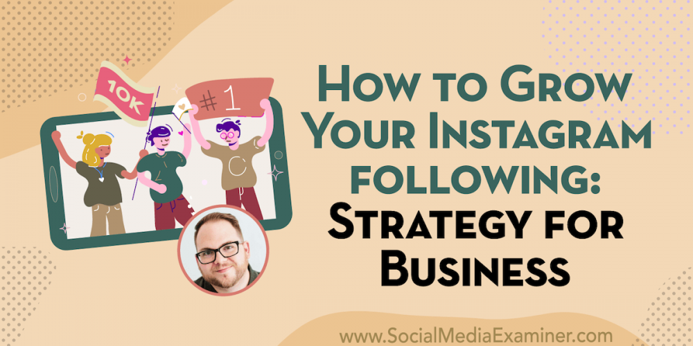 How to Grow Your Instagram Following: Strategy for Businesses