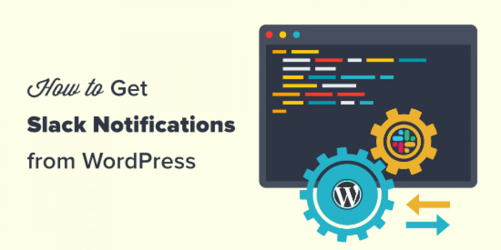 How to Get Slack Notifications From Your WordPress Site