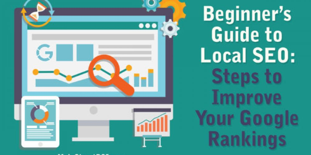 Beginner's Guide to Local SEO: 5 Steps to Improve Your Google Rankings