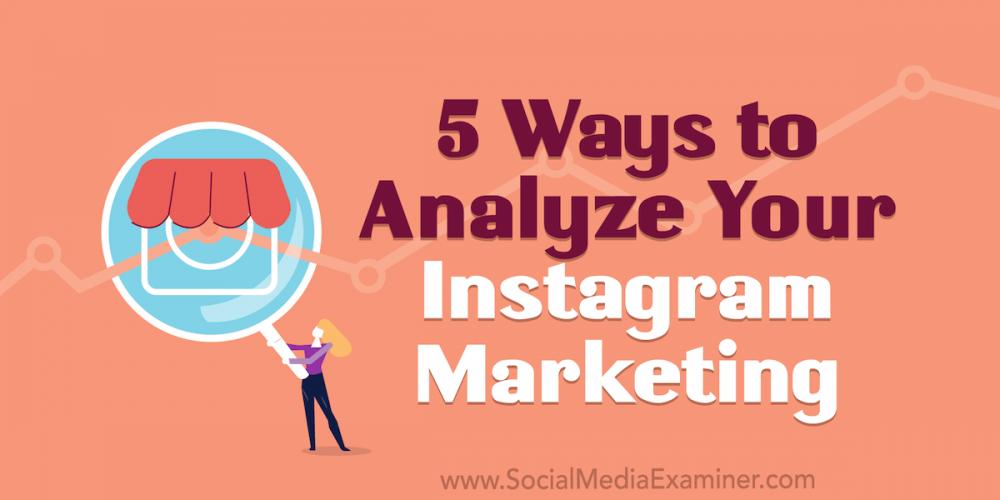 5 Ways to Analyze Your Instagram Marketing