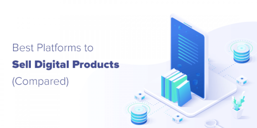 7 Best Platforms to Easily Sell Digital Products (Compared)