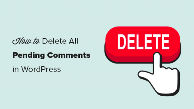 How to Delete All Pending Comments in WordPress