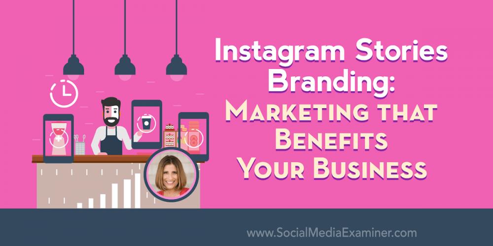 Instagram Stories Branding: Marketing That Benefits Your Business