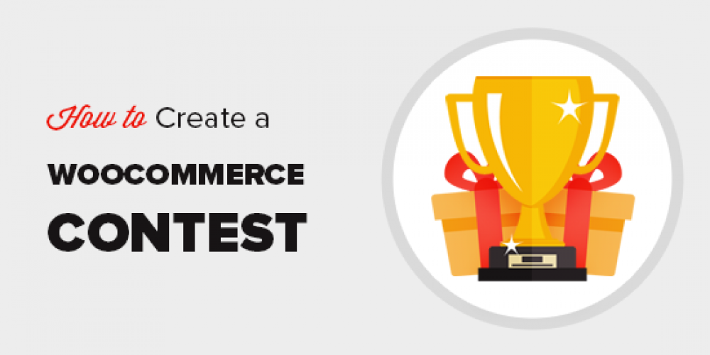 How to Create a WooCommerce Contest to Boost Loyalty and Engagement