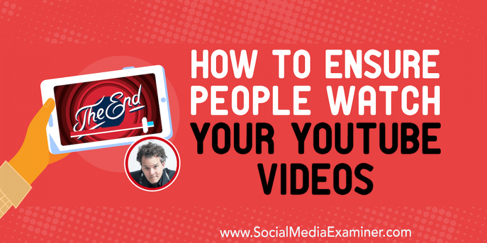 How to Ensure People Watch Your YouTube Videos