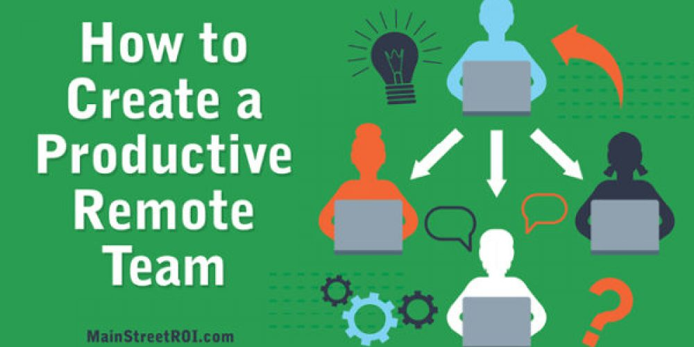 How to Create a Productive Remote Team During the COVID-19 Crisis