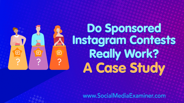 Do Sponsored Instagram Contests Really Work? A Case Study