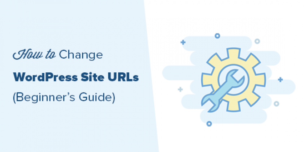 How to Change Your WordPress Site URLs (Step by Step)