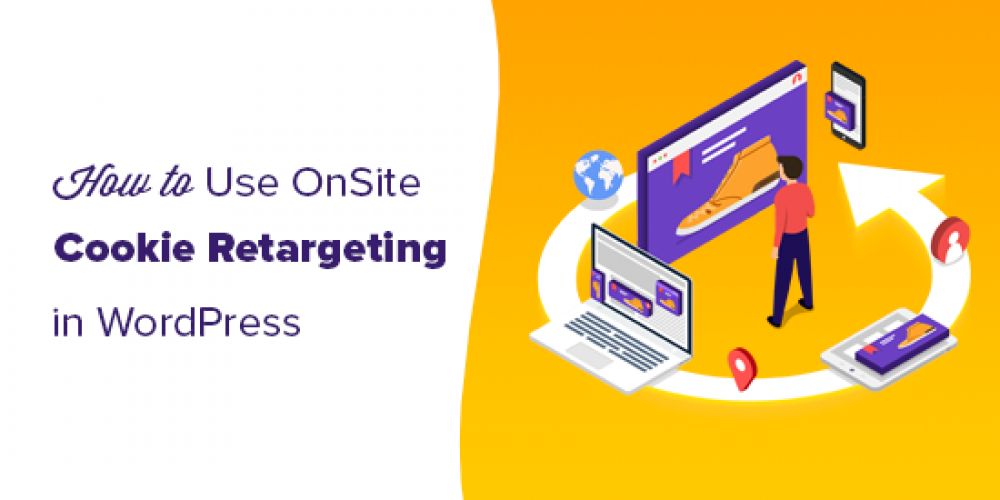How to Use Cookie Retargeting in WordPress to Show Custom On-Site Messages