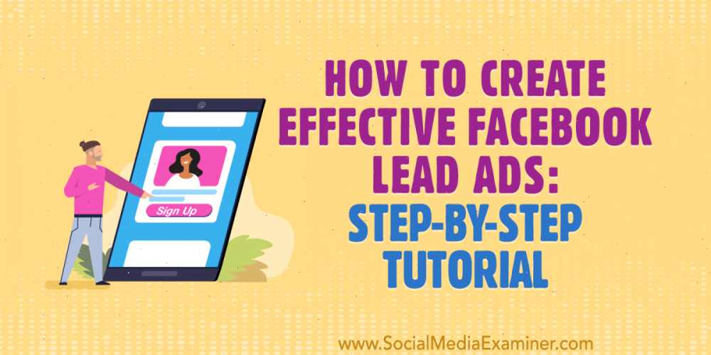 How to Create Effective Facebook Lead Ads: Step-by-Step Tutorial