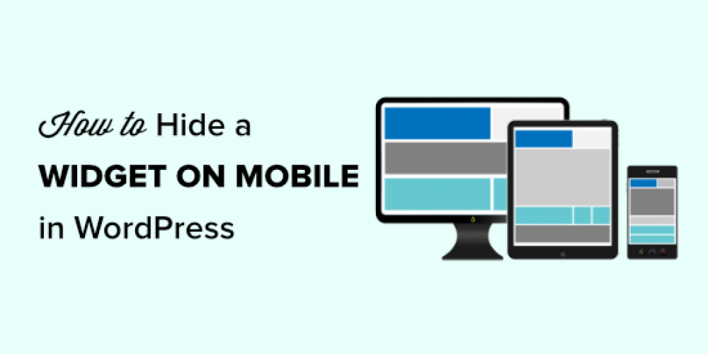 How to Hide a WordPress Widget on Mobile (Easy for Beginners)