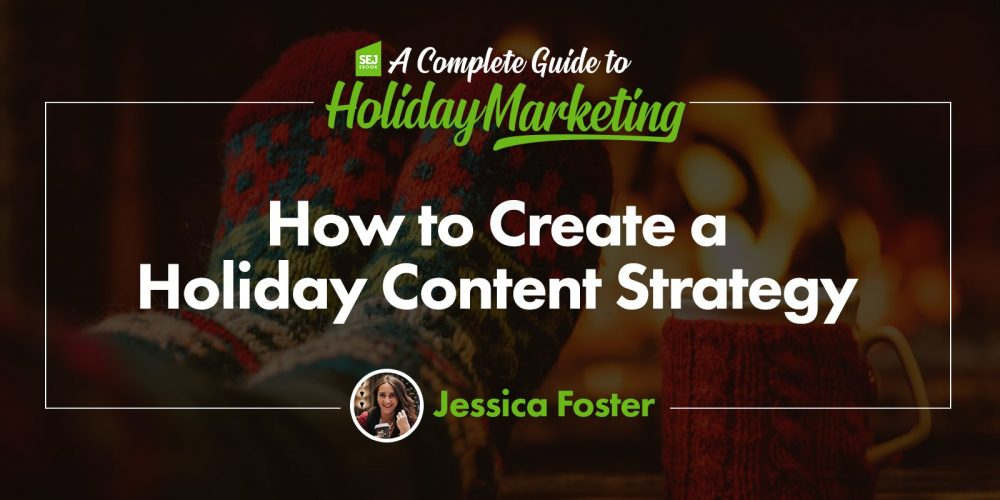 How to Create a Holiday Content Strategy via @seocopychick
