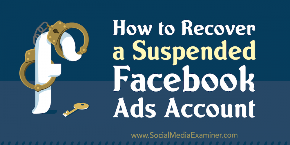 How to Recover a Suspended Facebook Ads Account