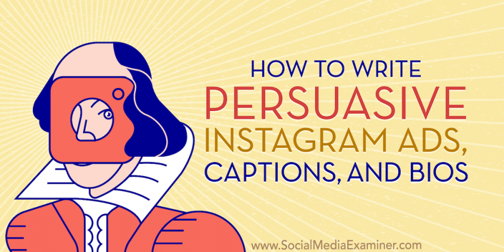 How to Write Persuasive Instagram Ads, Captions, and Bios