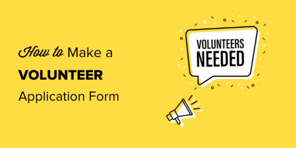 How to Make a Great Volunteer Application Form in WordPress