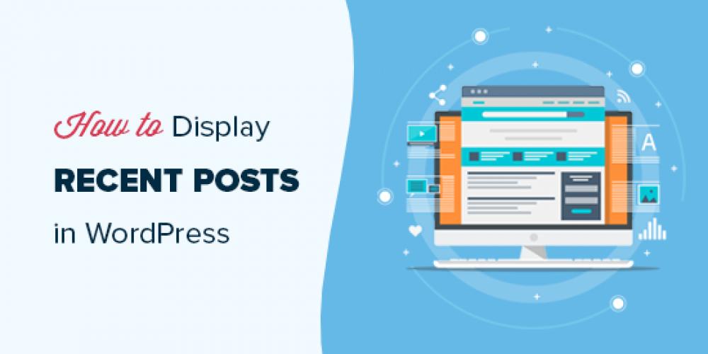 How to Display Recent Posts in WordPress