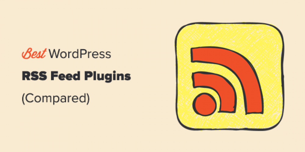9 Best WordPress RSS Feed Plugins Compared (2020)
